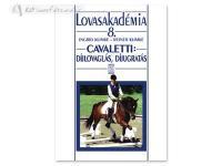 Könyv: Cavaletti: Díjlovaglás, Díjugratás (Lovasakadémia 8)