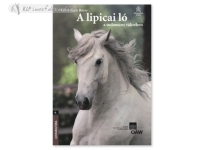 Könyv: A Lipicai Ló A Tudomány Tükrében