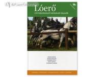 Könyv: Lóerő - A Ló Teljesítményét Befolyásoló Tényezők
