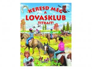 Könyv: Keresd Meg A Lovasklub Titkait!