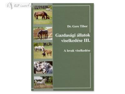 Könyv: Gazdasági Állatok Viselkedése Iii. (Lovak)