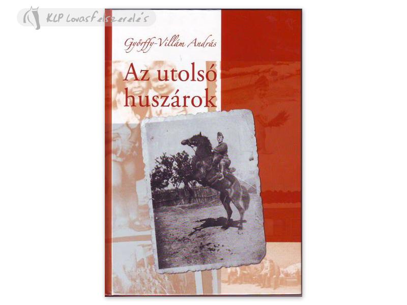 Könyv: Az Utolsó Huszárok