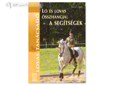 Könyv: Ló És Lovas Összhangja: A Segítségek