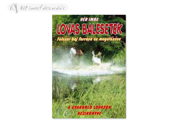 Könyv: Lovas Balesetek