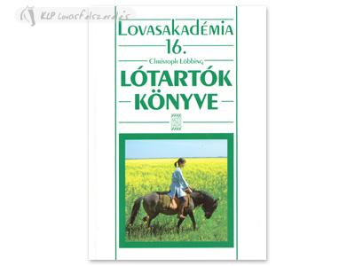 Könyv: Lótartók Könyve (Lovasakadémia 16)