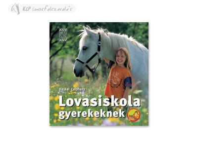 Könyv: Lovasiskola Gyerekeknek