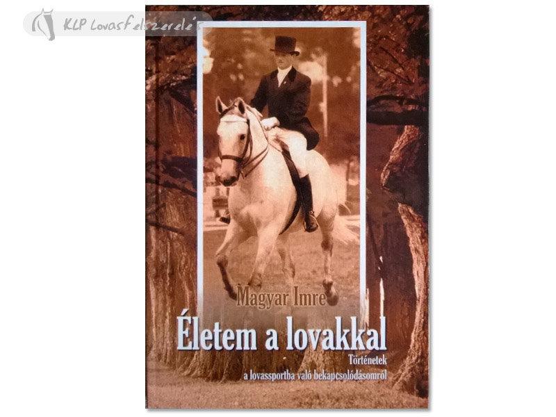 Könyv: Életem A Lovakkal