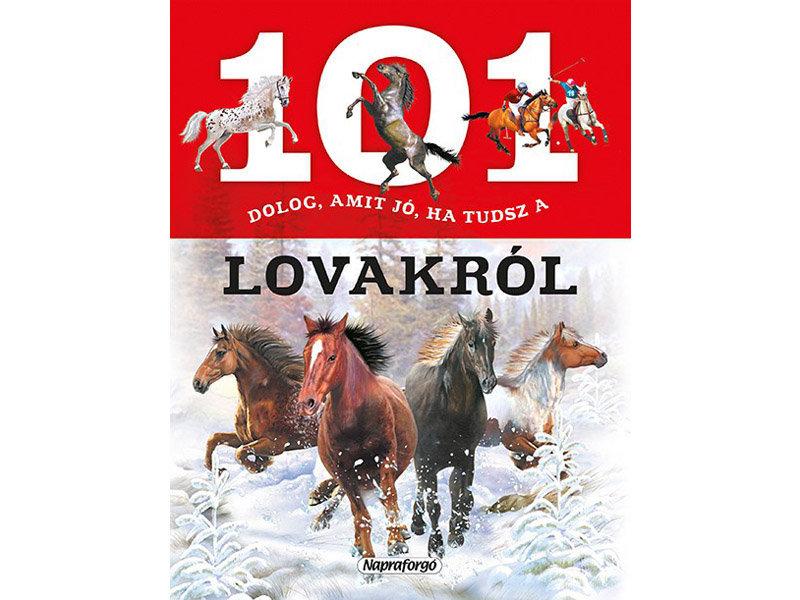 Könyv: 101 Dolog, Amit Jó Ha Tudsz A Lovakról