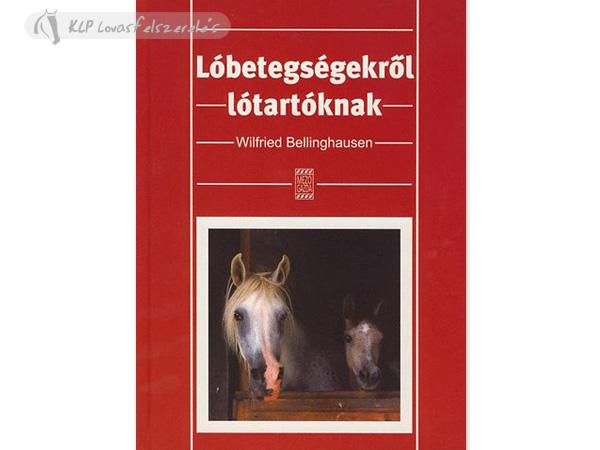 Könyv: Lóbetegségekről Lótartóknak